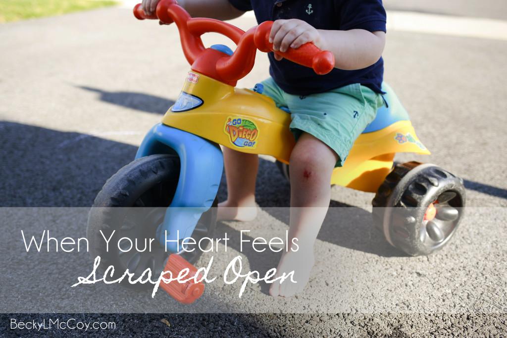 when your heart feels scraped open
