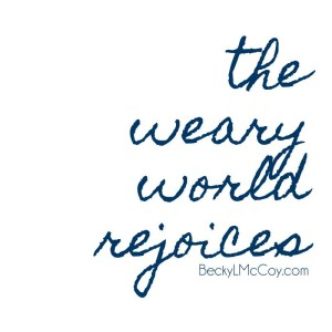The Weary World Rejoices | Hope When Christmas is Hard | BeckyLMcCoy.com
