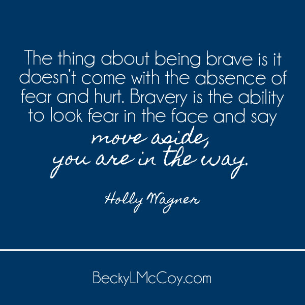 The One Thing That Makes You Really Brave | BeckyLMcCoy.com