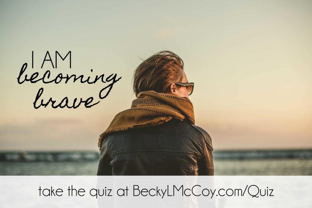 I Am Becoming Brave | BeckyLMcCoy.com