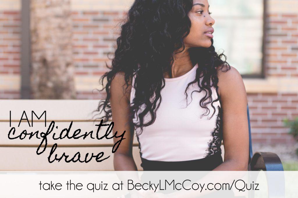 I Am Confidently Brave | BeckyLMcCoy.com