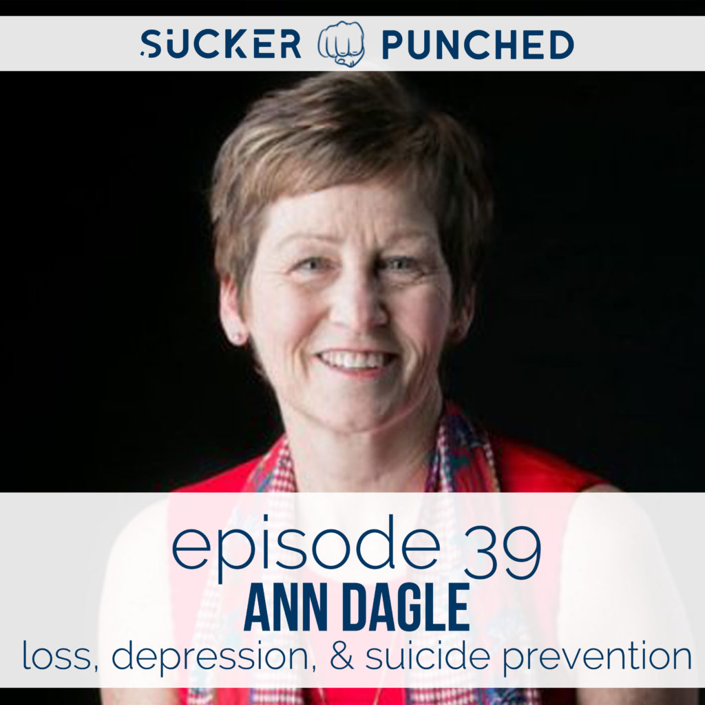 Ep.-39-Ann-Dagle-Loss-Depression-Suicide-Prevention