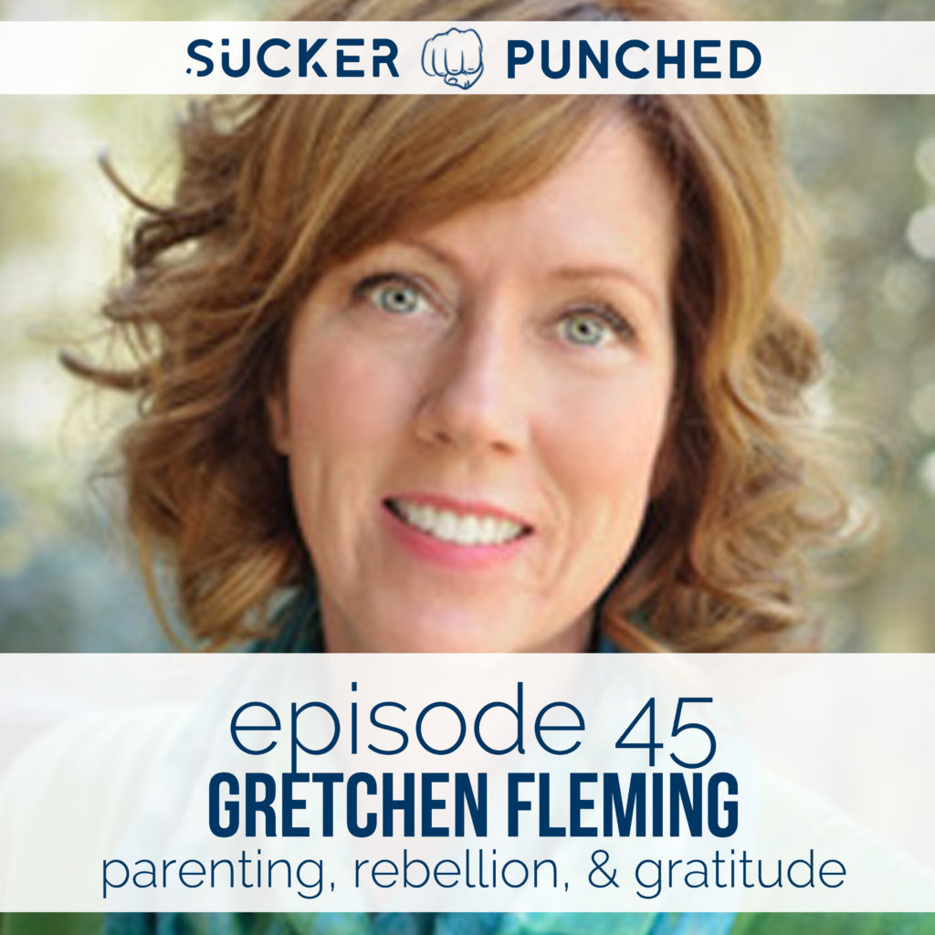 Ep.-45-Gretchen-Fleming-Parenting-Rebellion-Gratitude