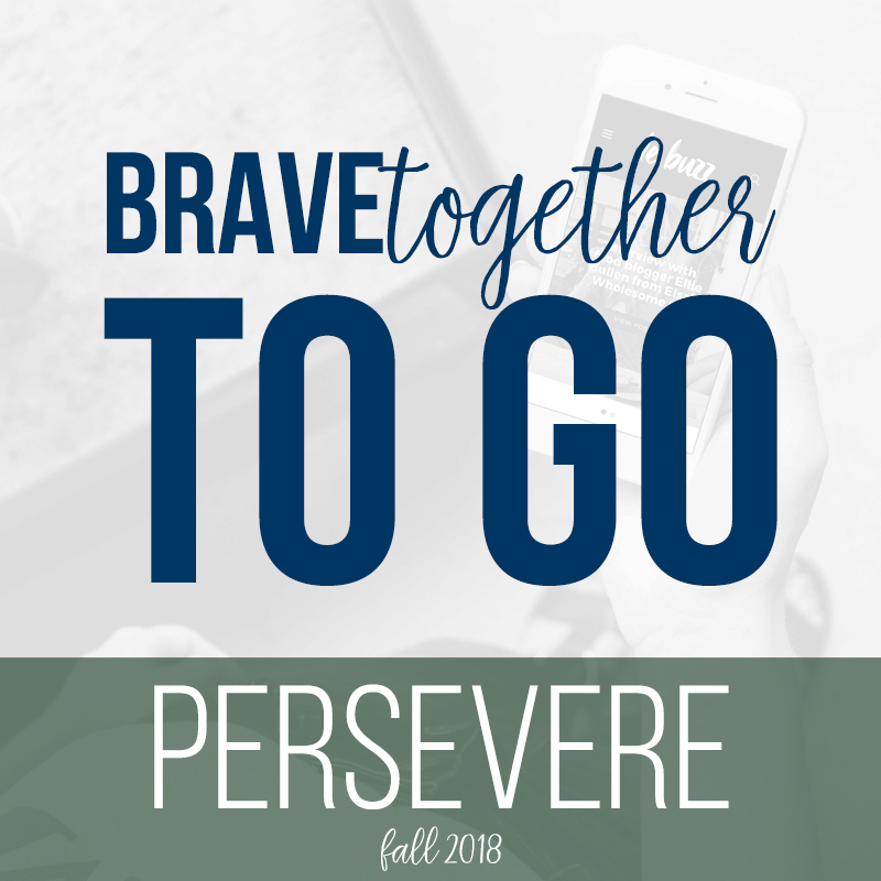 PERSEVERE | BRAVEtogether Virtual Retreat | BeckyLMcCoy.com
